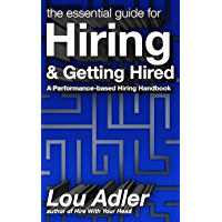 The Essential Guide for Hiring & Getting Hired: (Performance-based Hiring Series) (English Edition)