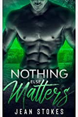 Nothing Else Matters: Small Town Western Military Romance (Witmer Warriors Book 2) Kindle Edition