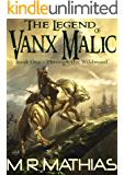 Through the Wildwood (The Legend of Vanx Malic Book 1) (English Edition)