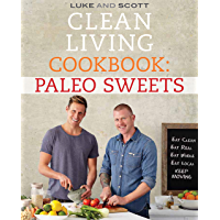 Clean Living Cookbook: Paleo Sweets (The Clean Living Series Book 6)