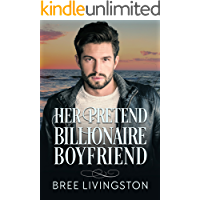 Her Pretend Billionaire Boyfriend: A Clean Billionaire Romance Book One