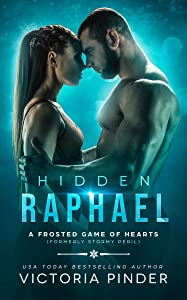 Hidden Raphael: Formerly Stormy Peril (A Frosted Game of Hearts Book 2)