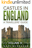 Castles in England – A Travellers' Guide – Volume III