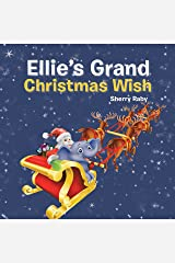 Ellie'S Grand Christmas Wish Kindle Edition