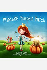 Princess Pumpkin Patch: A Sweet Halloween or Thanksgiving Book for Kids Kindle Edition