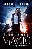 Blood Storm Magic (Ella Grey Series Book 4)