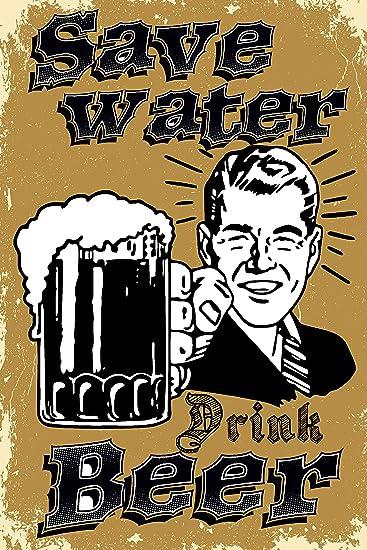 Sacred Customs Plaque en tôle Save Water Drink Beer