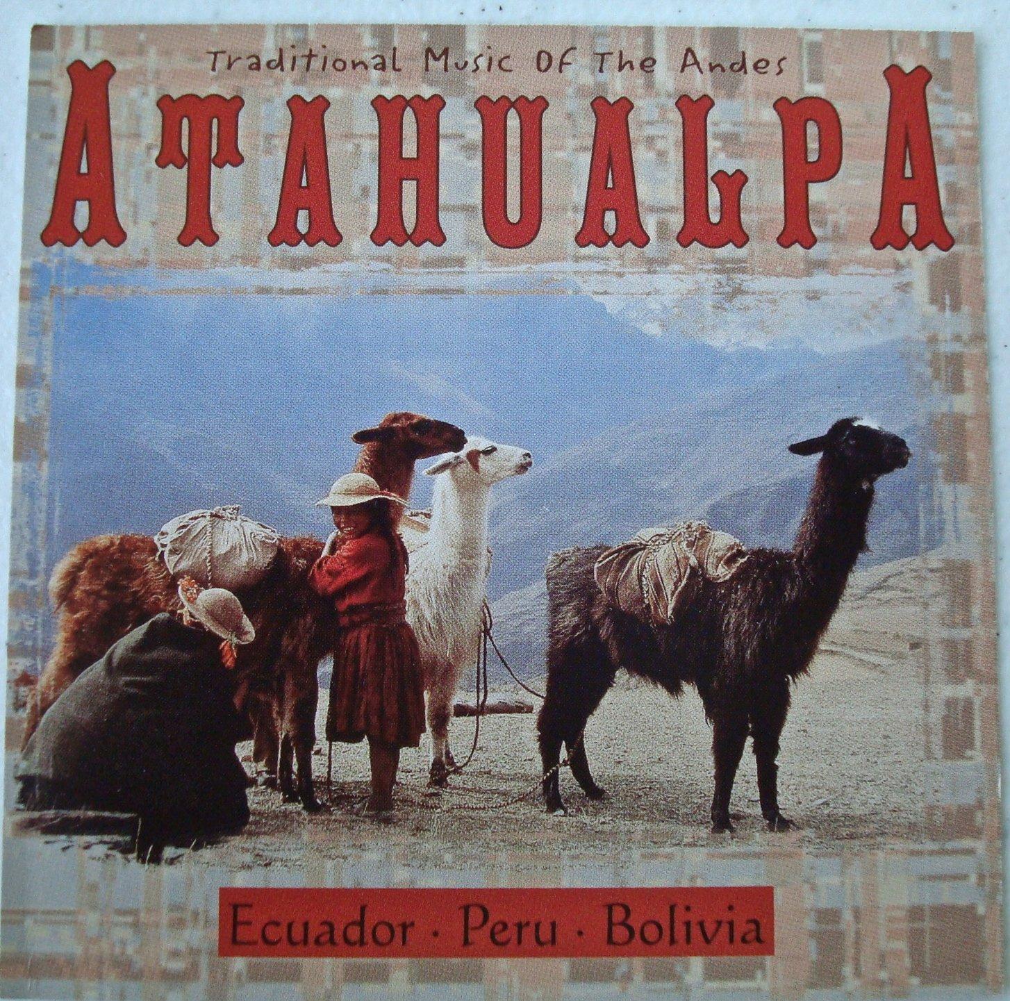 Atahualpa: Traditional Music of the Andes, Ecuador-Peru-Bolivia by Atahualpa
