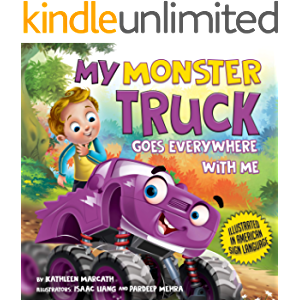 My Monster Truck Goes Everywhere with Me: Illustrated in American Sign Language