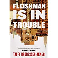 Fleishman Is in Trouble: THE SUNDAY TIMES TOP TEN BESTSELLER