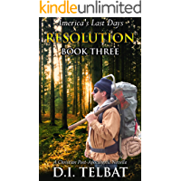 RESOLUTION Book Three: America's Last Days (The Resolution Series 3)