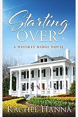 Starting Over: A Whiskey Ridge Novel Kindle Edition