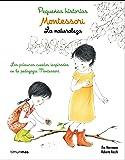 Montessori. Pequeñas historias. La naturaleza: Los primeros cuentos inspirados en la pedagogía Montessori