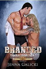 Branded (Bulletproof Book 2) Kindle Edition