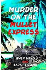 Murder on the Mullet Express (Three Snowbirds Book 1) Kindle Edition