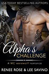Alpha's Challenge: An MC Werewolf Romance (Bad Boy Alphas Book 4) Kindle Edition