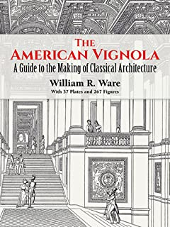 The four books of architecture dover architecture andrea palladio the american vignola a guide to the making of classical architecture dover architecture fandeluxe Image collections
