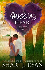 A Missing Heart: A Standalone Contemporary Romance (The Heart Series Book 2)