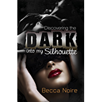 Into My Silhouette: Discovering the Dark (English Edition)