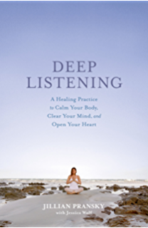 Deep Listening A Healing Practice To Calm Your Body Clear Mind And