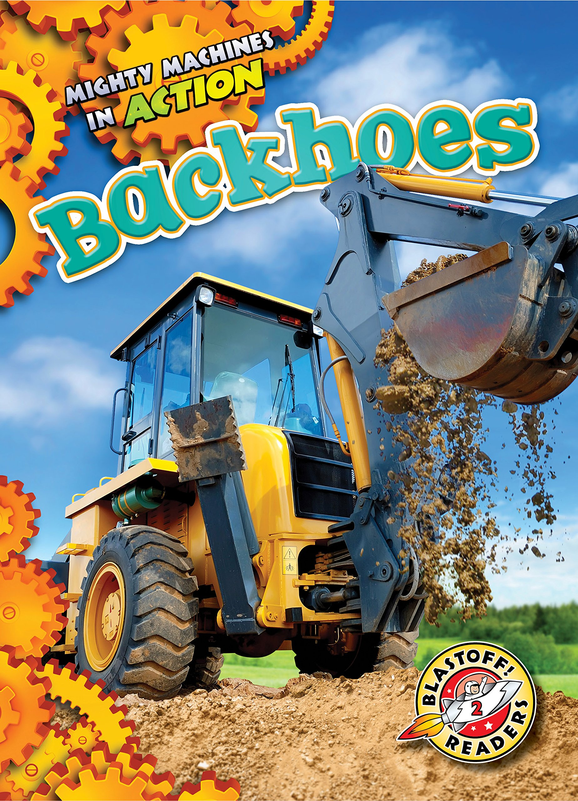 Download Backhoes (Mighty Machines in Action: Blastoff! Readers, Level 2) ebook