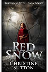 Red Snow: An Urban Fantasy Novel: Burkheart Witch Saga Series Book 1 Kindle Edition