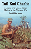 Tail End Charlie: Memoir of a United States Marine in the Vietnam War