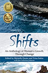 Shifts: An Anthology of Women's Growth Through Change Kindle Edition