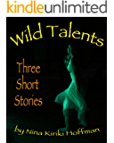 Wild Talents: Three Short Stories