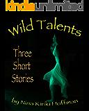 Wild Talents: Three Short Stories