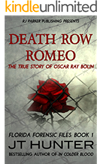 Death Row Romeo The True Story Of Serial Killer Oscar Ray Bolin Florida Forensic