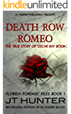 Death Row Romeo: The True Story of Serial Killer Oscar Ray Bolin (Florida Forensic Files Book 1) (English Edition)