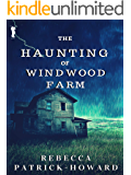 The Haunting of Windwood Farm: A Ghost Story: A Haunted House Paranormal Mystery (Taryn's Camera Book 1)