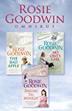 Rosie Goodwin Omnibus: The Bad Apple, No One's Girl, Dancing Till Midnight