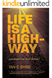 Life is a Highway: A Roadmap for Your Journey