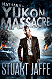 Yukon Massacre (Nathan K Book 4)