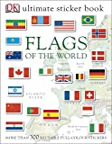 Flags of the World Ultimate Sticker Book (Dk Sticker Books)