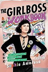 The Girlboss Workbook: An Interactive Journal for Winning at Life Paperback