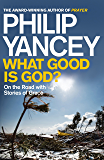 What Good is God?: On the Road with Stories of Grace
