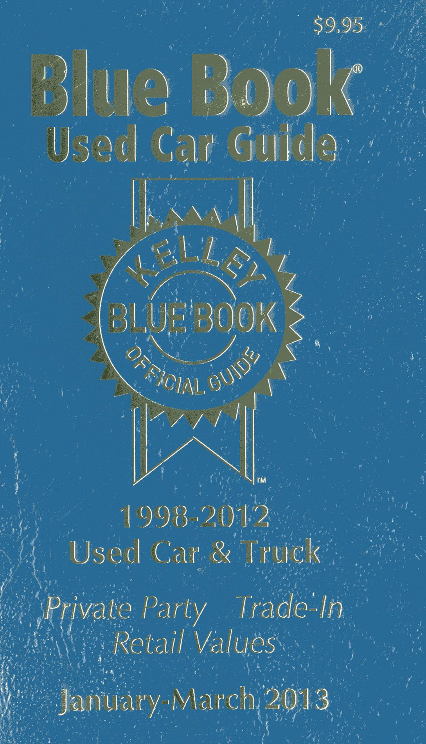 21: Kelly Blue Book Used Car Guide: January-March 2013 (Kelley ...