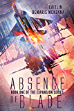 Absence of Blade (The Expansion Series Book 1)
