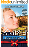 Amish Love Be Kind (Peace Valley Amish Series Book 4)