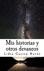 Mis historias y otros devaneos (Spanish Edition)