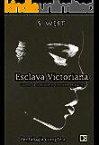 Esclava victoriana (Spanish Edition)