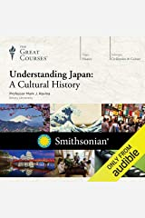 Understanding Japan: A Cultural History Audible Audiobook