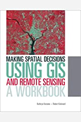 Making Spatial Decisions Using GIS and Remote Sensing: A Workbook Paperback
