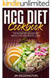 HCG Diet CookBook: Top 50 HCG Diet Recipes for Weight Loss and Healthy Living