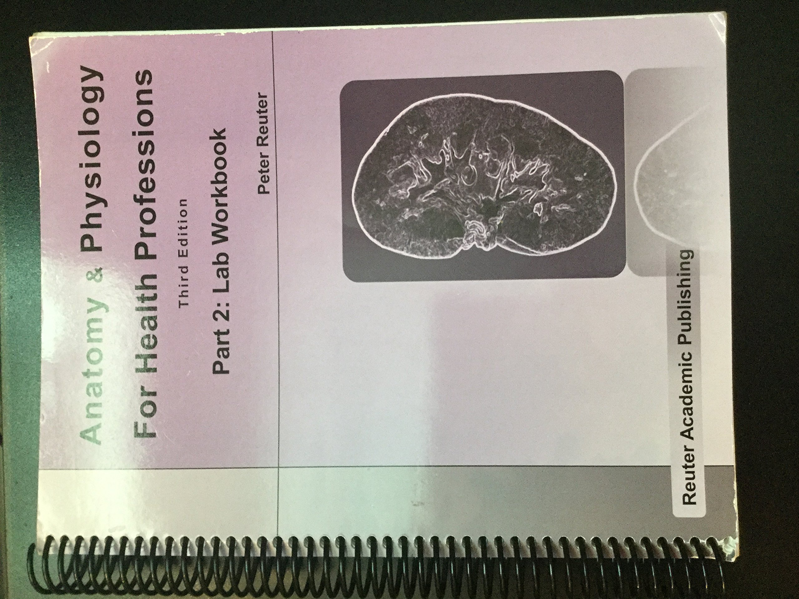 Anatomy and Physiology For Health Professions Third Edition: Peter ...