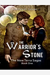 The Warrior's Stone: The New Terra Sagas: Book One Kindle Edition