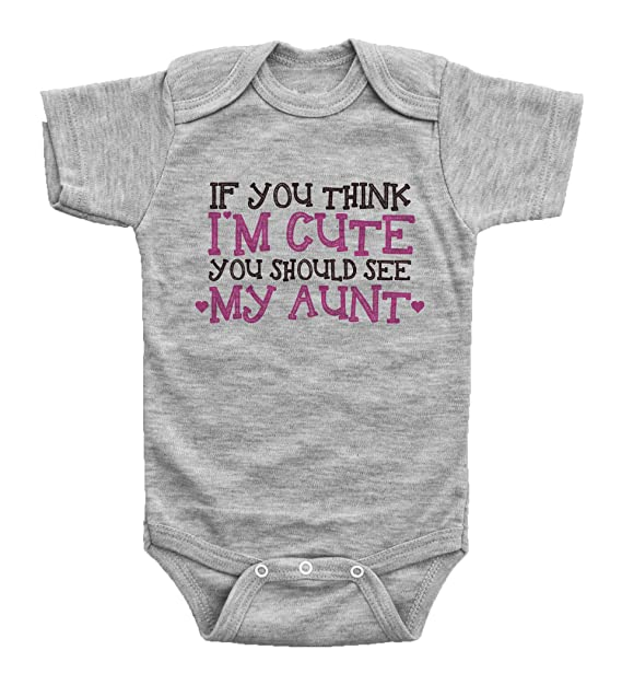 be807fb700677 Amazon.com: Funny Aunt Onesie / IF YOU THINK I'M CUTE, MY AUNT ...
